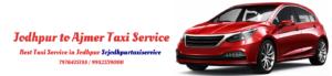 Jodhpur to Ajmer Taxi Service