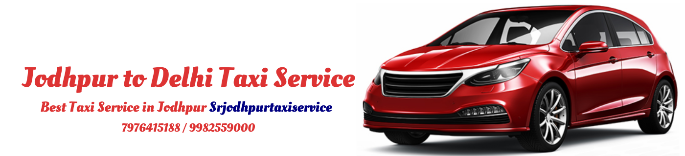 Jodhpur to Delhi Taxi Service