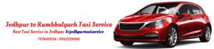 Jodhpur to Kumbhalgarh Taxi Service