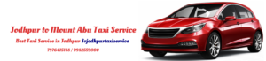 Jodhpur to Mount Abu Taxi Service