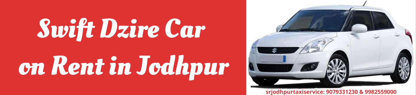 Swift Dzire Car on Rent in Jodhpur