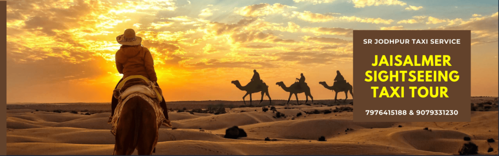 Jaisalmer Sightseeing Taxi Tour With SR Taxi which is best taxi service in jodhpur