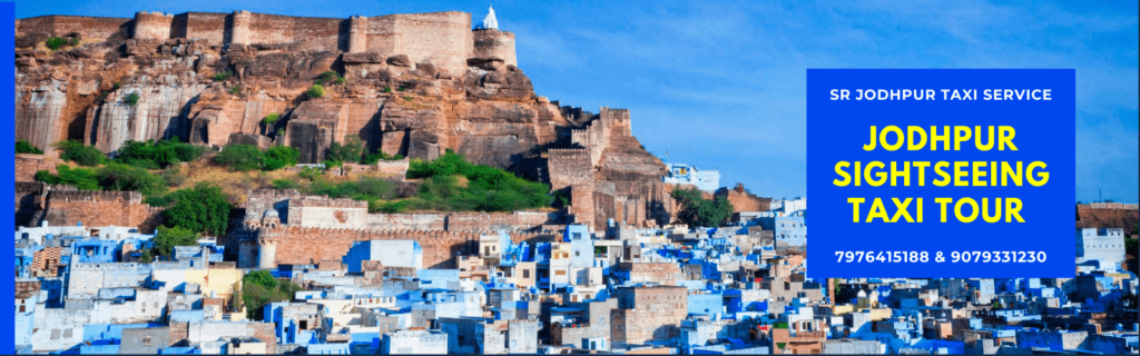 Jodhpur Sightseeing Taxi Tour With SR Taxi which is best taxi service in jodhpur