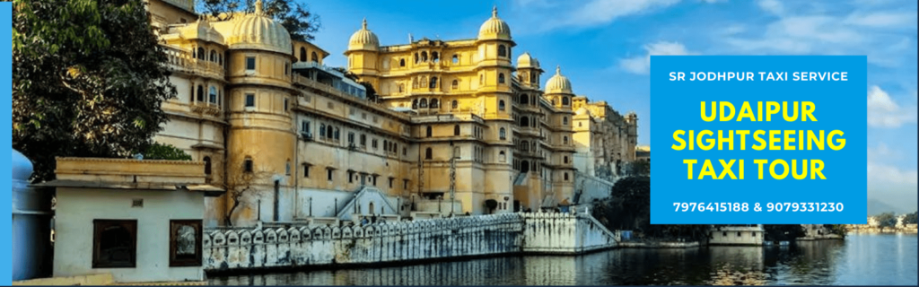 udaipur Sightseeing Taxi Tour With SR Taxi which is best taxi service in jodhpur