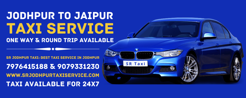 Jodhpur To Jaipur Taxi, One Way Taxi From Jodhpur To Jaipur, Taxi From Jodhpur To Jaipur sr jodhpur taxi service best taxi service in jodhpur city