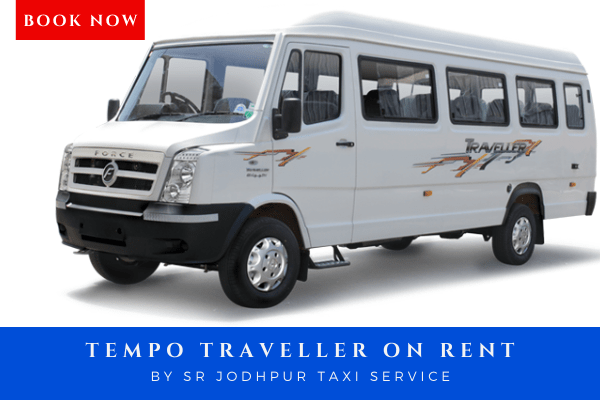 Book Tempo Traveller on rent with sr jodhpur taxi service which is best taxi service in jodhpur